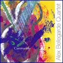 2006 album Caminando-Alex Bellegarde Quartet. Pochette: C. Bellegarde